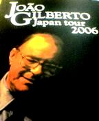 Joao Gilberto JAPAN TOUR 2006
